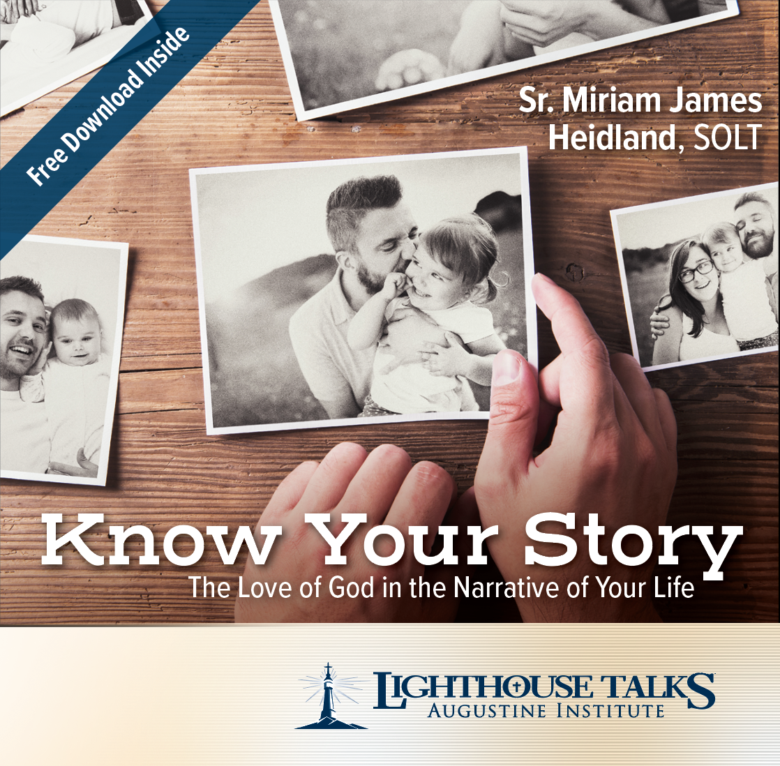 Know Your Story: The Love of God in the Narrative of Your Life - Sr. Miriam James Heidland SOLT
