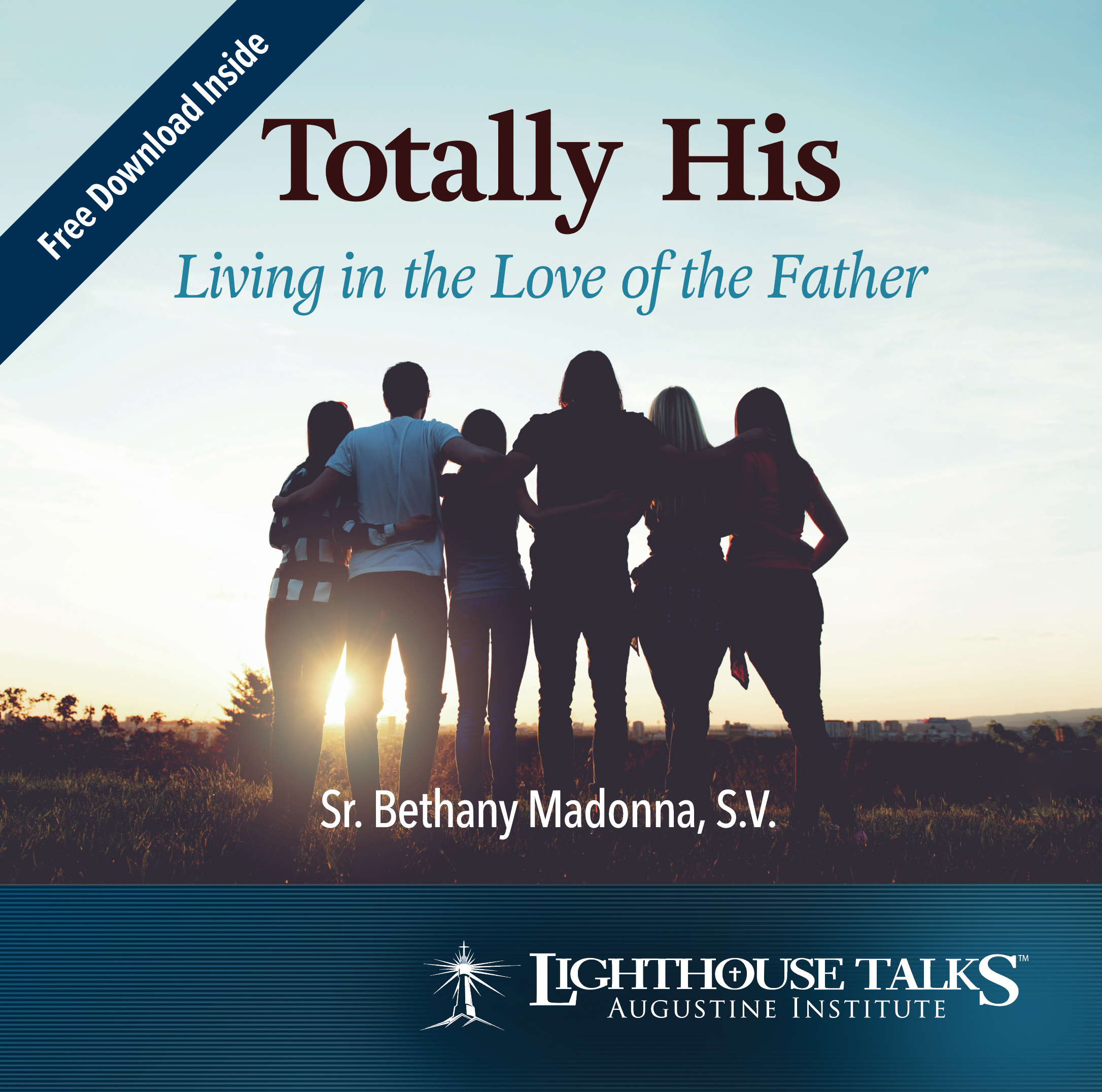 Totally His: Living in the Love of the Father - Sr. Bethany Madonna