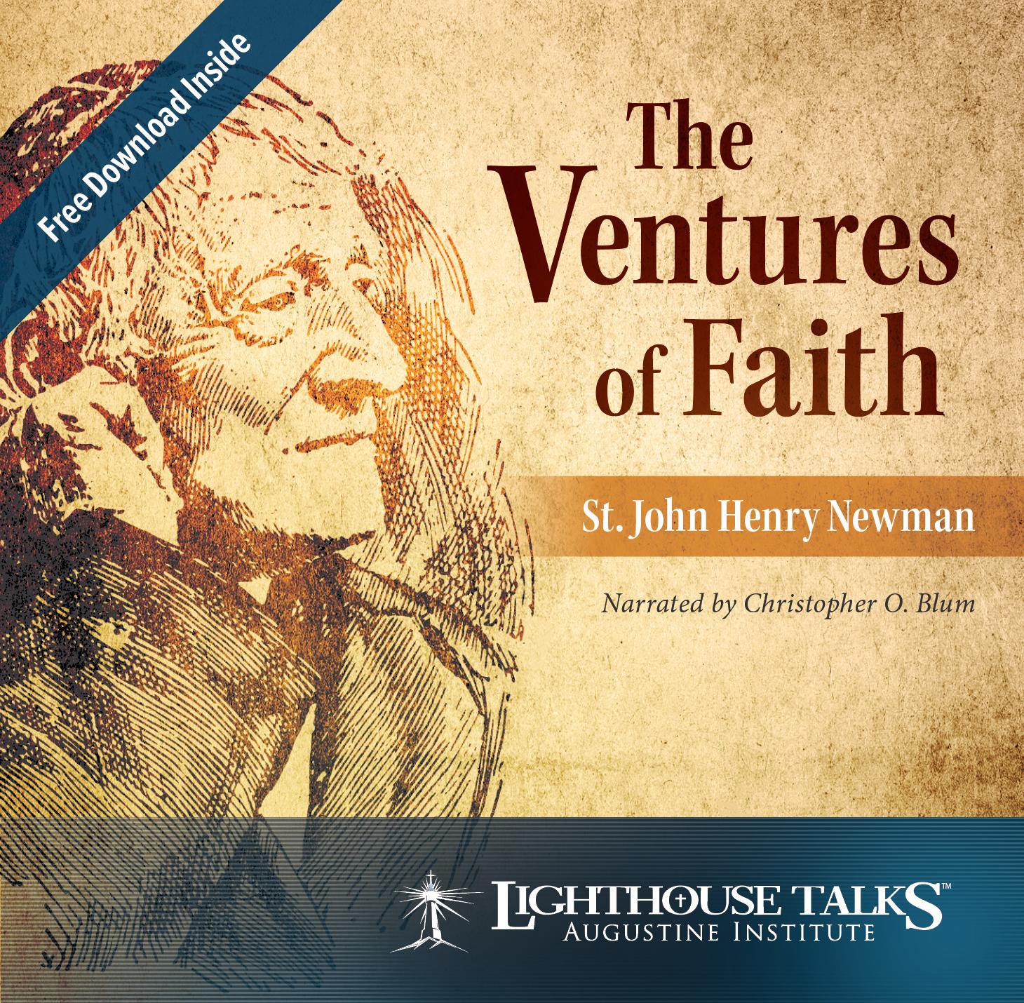 The Ventures of Faith: St. John Henry Newman - Dr. Christopher Blum