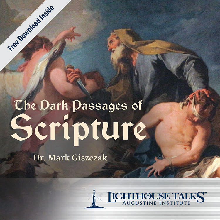 The Dark Passages of Scripture - Dr. Mark Giszczak