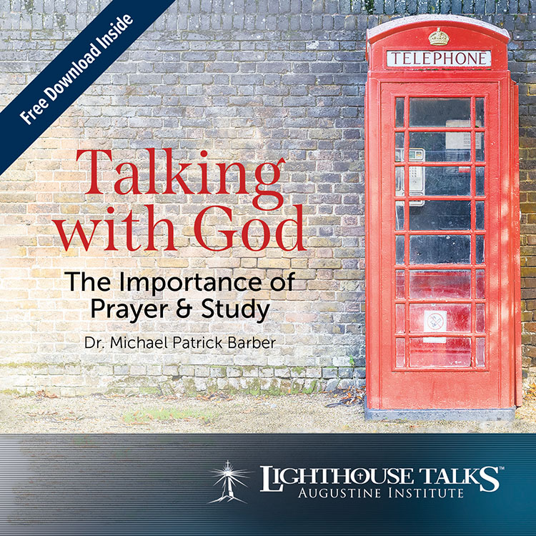 Talking with God: The Importance of Prayer & Study - Dr. Michael Patrick Barber