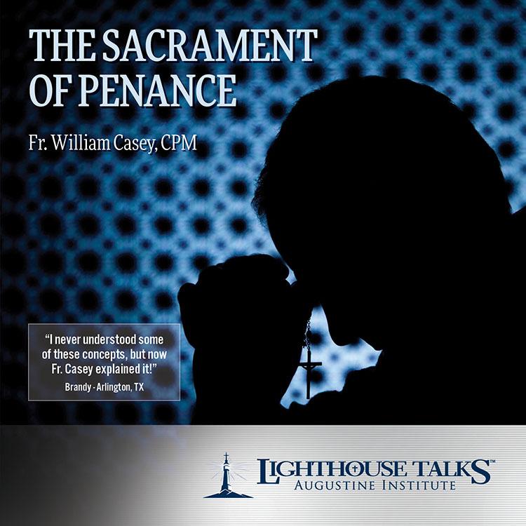 The Sacrament of Penance | Fr. William Casey | faith raiser | new evangelization | catholic media | year of faith