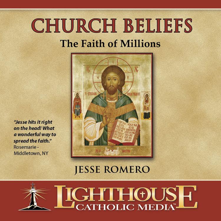 Church Beliefs | faith raiser | faithraiser | new evangelization | catholic media | catholic cd | catholic mp3 | faith of millions