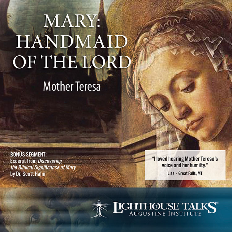 Mary Handmaid of the Lord | Blessed Mother Teresa of Calcutta | faith raiser | new evangelization | catholic media | year of faith | catholic cd | catholic mp3