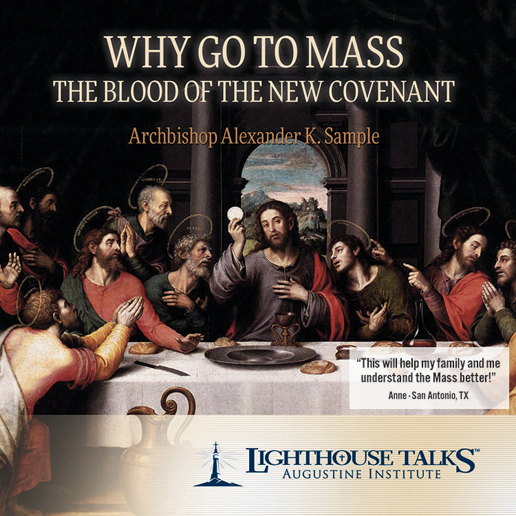 Why Go To Mass: The Blood of the New Covenant