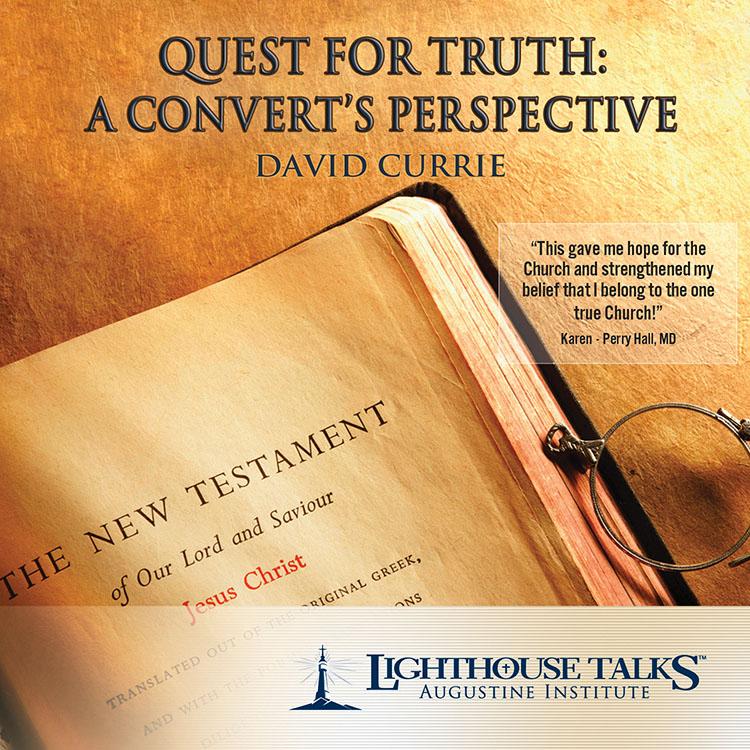Quest for Truth: A Convert's Perspective | David Currie | faith raiser | new evangelization | year of faith | catholic cd | catholic mp3