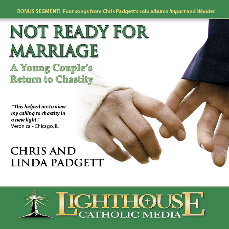 Not Ready for Marriage: A Young Couple's Return to Chastity