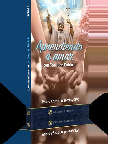 Aprendiendo a amar - Book - P. Agustino Torres CFR