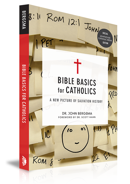 Bible Basics for Catholics - Dr. John Bergsma