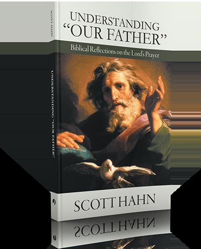 Understanding Our Father - Book - Dr. Scott Hahn