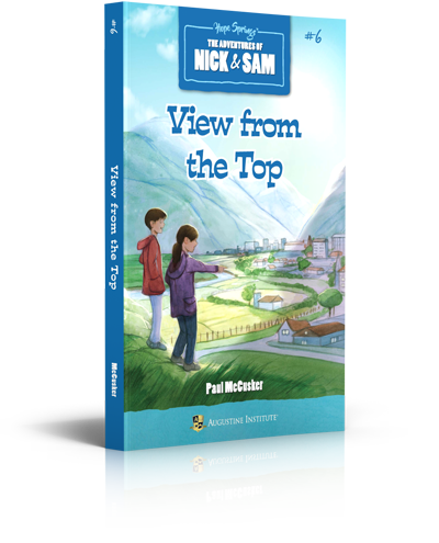 View from the Top: The Adventures of Nick and Sam  - Paul McCusker