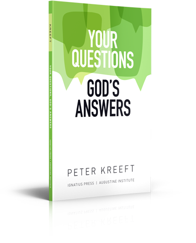 Your Questions, God's Answers - Dr. Peter Kreeft