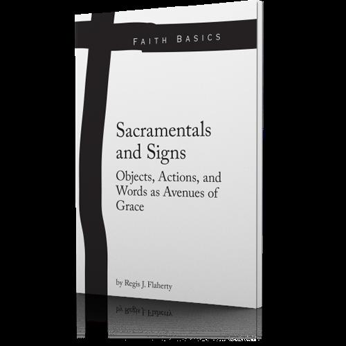 Faith Basics: Sacramentals and Signs - Booklet - Regis Flaherty