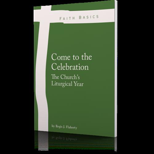 Faith Basics: Come to the Celebration - Booklet - Regis Flaherty