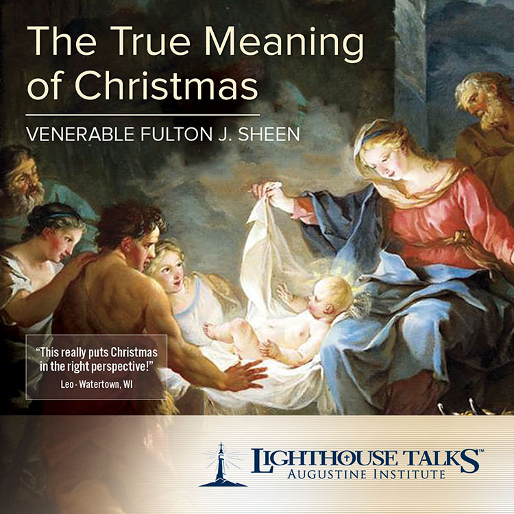 the true meaning of christmas lighthouse catholic media - True Meaning Of Christmas