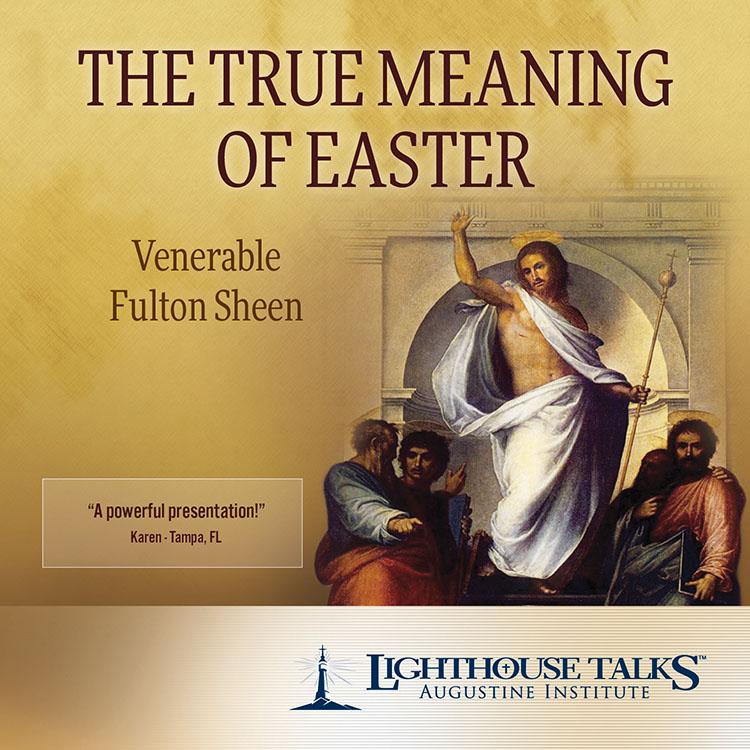 The True Meaning of Easter | Archbishop Fulton J. Sheen | faith raiser | catholic media | new evangelization | catholic cd | catholic mp3 | year of faith