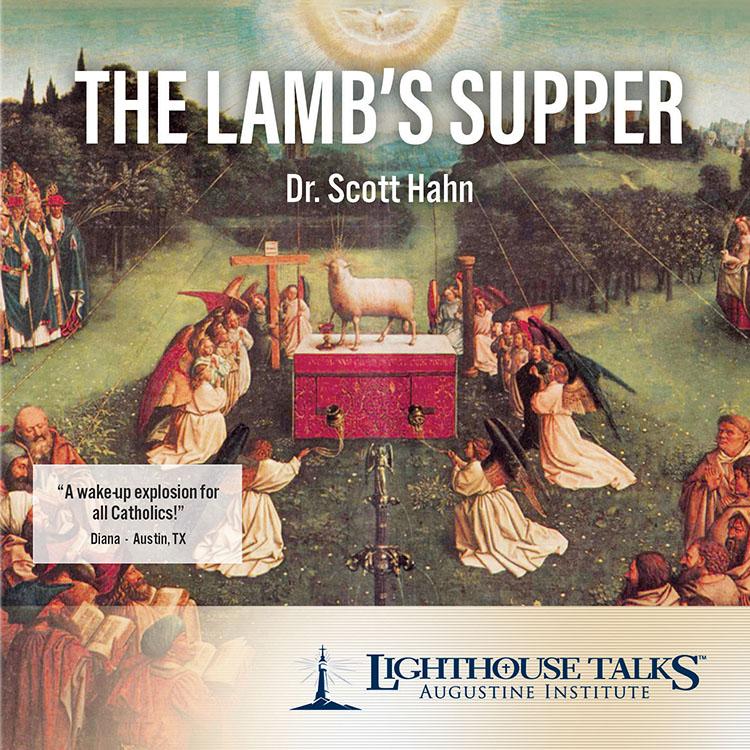 The Lamb's Supper - Dr. Scott Hahn