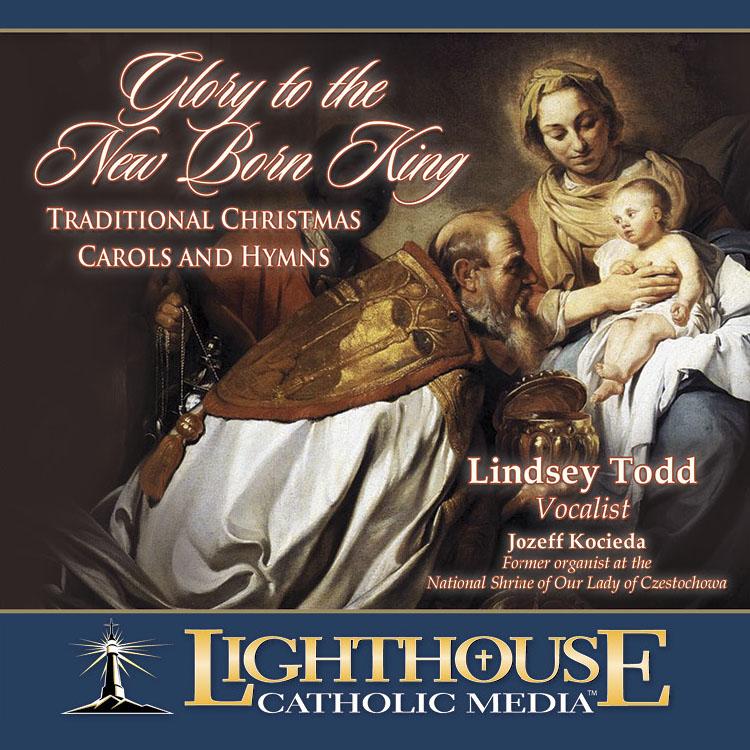 Glory to the New Born King- Christmas Carols - Lighthouse Catholic ...