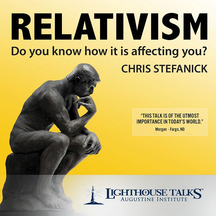 Relativism - Chris Stefanick