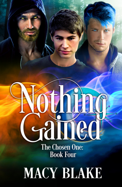 Nothing Gained, The Chosen One, Book 4