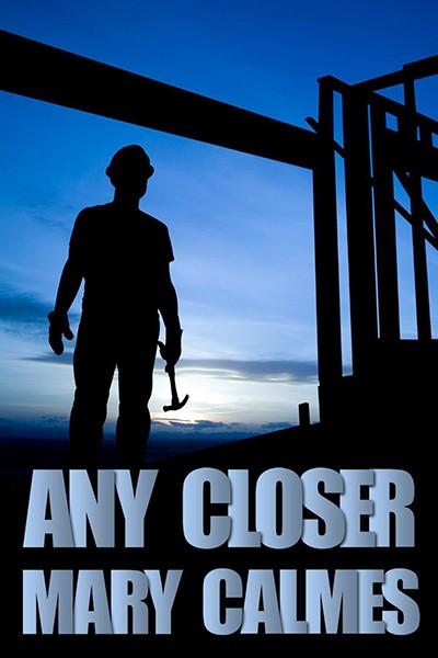 Any Closer