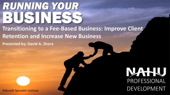 Transitioning to a Fee-Based Business: Improve Client Retention and Increase New Business