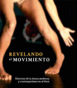 Revelando el movimiento: Historias de la danza moderna y contemporánea en el Perú