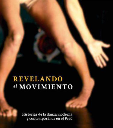 Publicación: Revelando el Movimiento – Historias de la Danza Moderna y Contemporánea en el Perú
