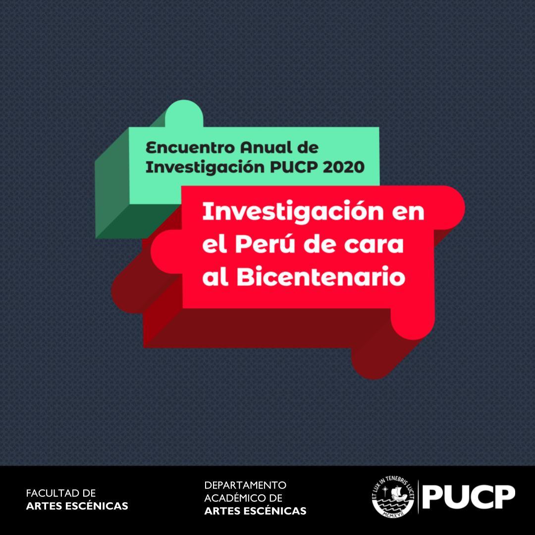 Artes Escénicas en Encuentro Anual de Investigación PUCP 2020