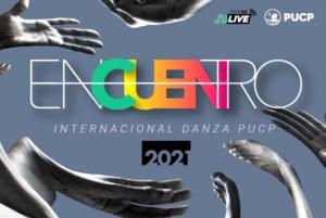 Docentes DARES dirigen muestras artísticas en el Encuentro Internacional de Danza PUCP.
