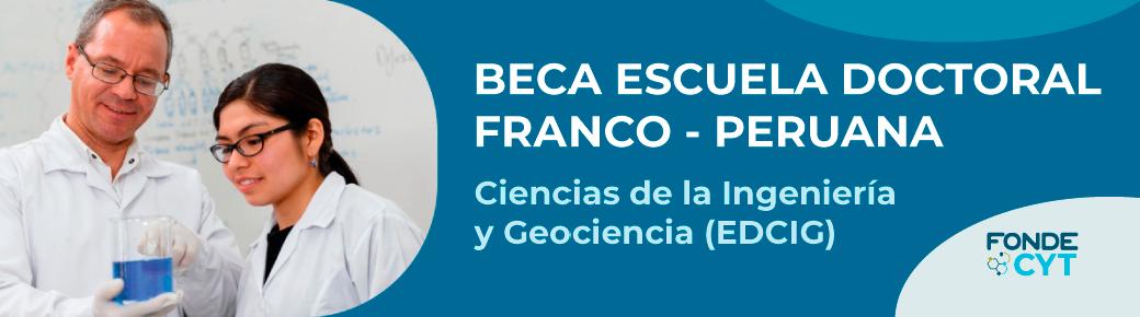 Beca de la Escuela Doctoral Franco-Peruana en Ciencias de la Ingeniería y Geociencias (EDCIG)