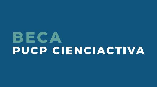 Beca PUCP CIENCIACTIVA