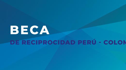 Beca de Reciprocidad Perú – Colombia