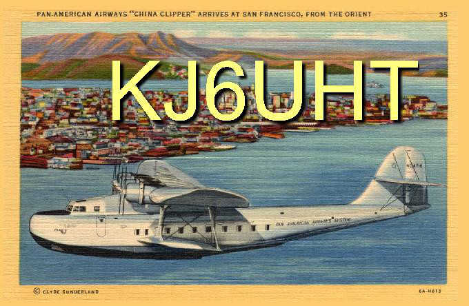My QSL card: Alameda was the original home of the China Clipper.