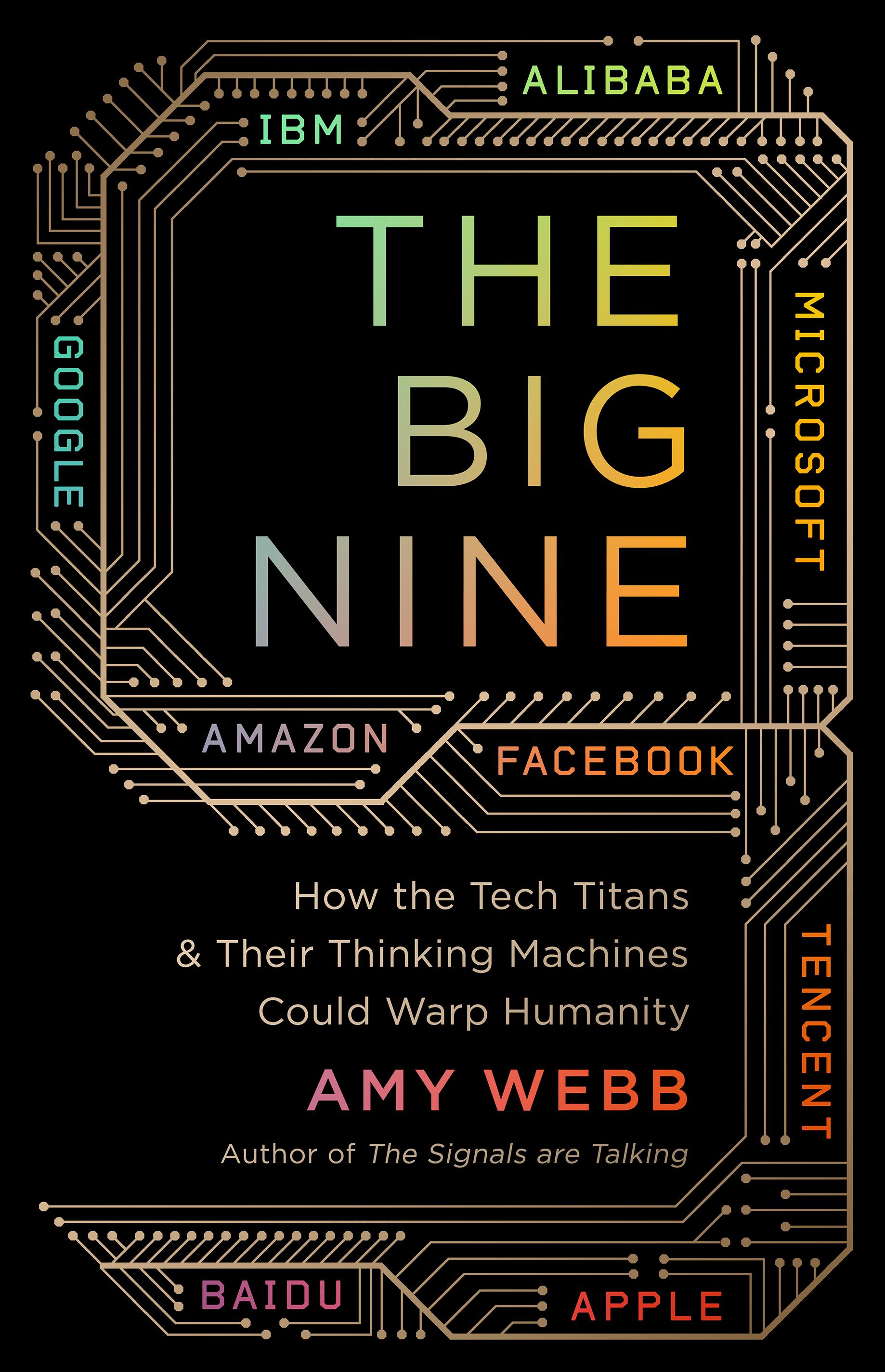 Los nueve grandes: cómo los titanes tecnológicos y sus máquinas de pensamiento podrían deformar a la humanidad
