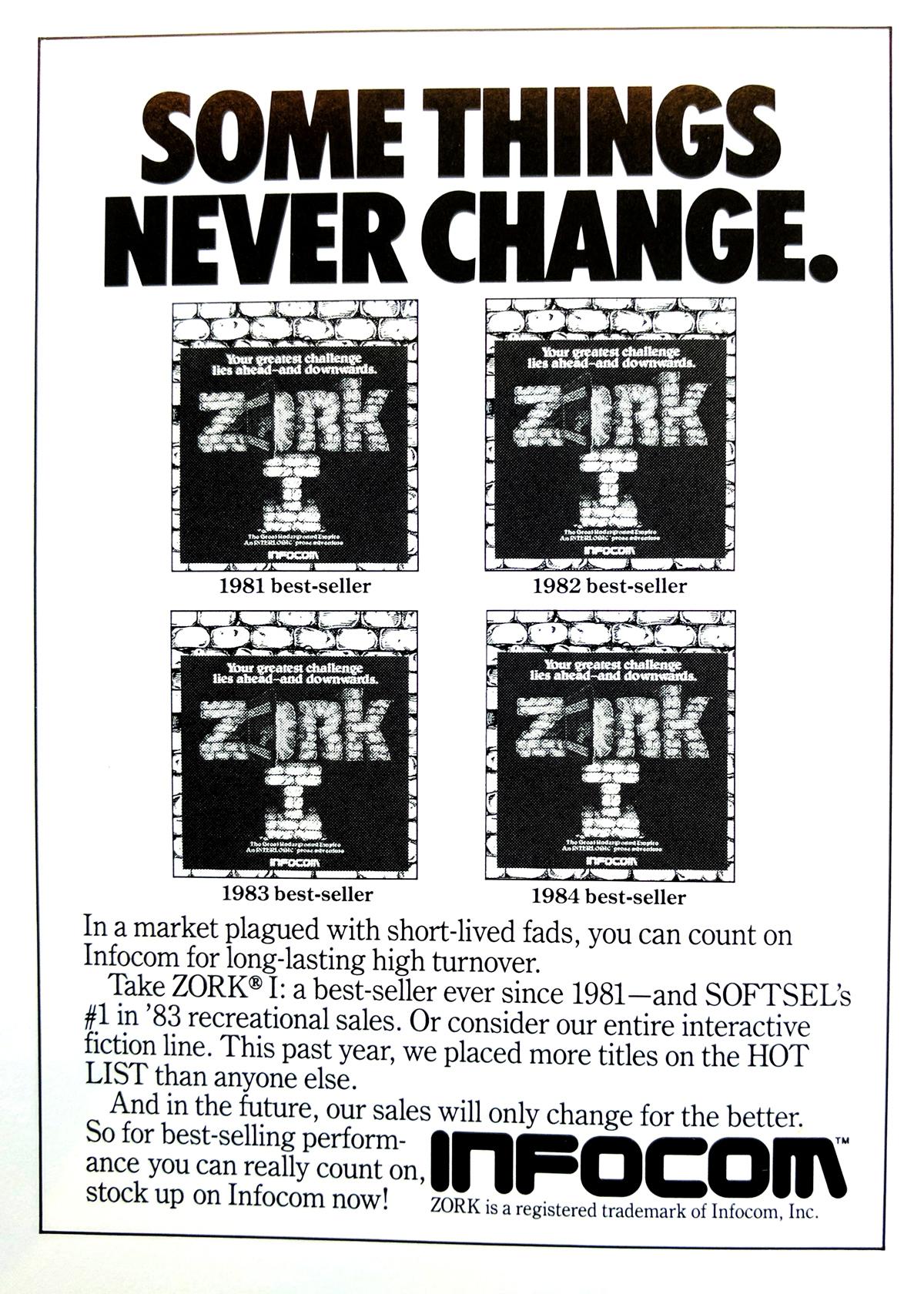 """En 1984, Zork se había vendido tan bien que Infocom publicó un anuncio en la revista que se jactaba de la popularidad del juego. El anuncio decía que Zork I había sido """"un best-seller desde 1981"""" y fue el mejor vendedor de la lista de software recreativo de Softsel en 1983."""