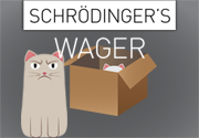 Ad for Schrödinger's Wager - Deluxe Edition