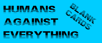 Humans Against Everything - BLANK CARDS Logo