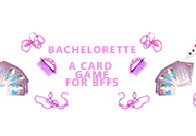 Ad for Bachelorette: A Card Game for BFFs