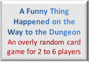 Ad for A Funny Thing Happened on the Way to the Dungeon