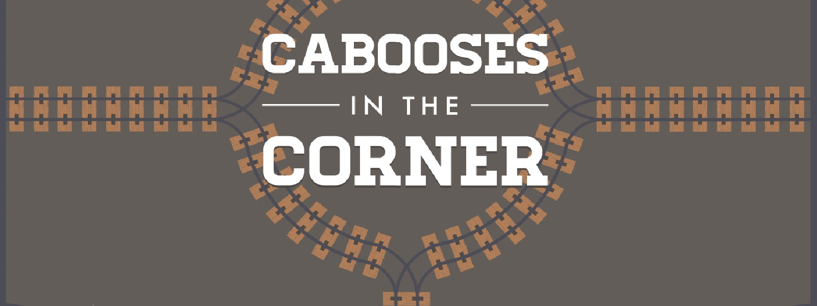 Cabooses in the Corner: Deluxe Edition