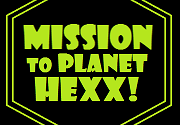 Ad for MISSION TO PLANET HEXX! - DELUXE VERSION