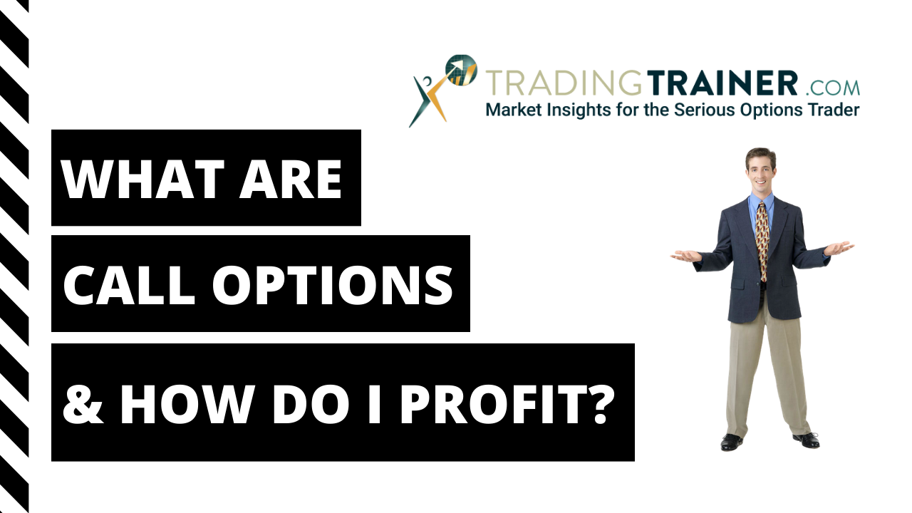 What Is A Call Option And How Can I Profit From Them?