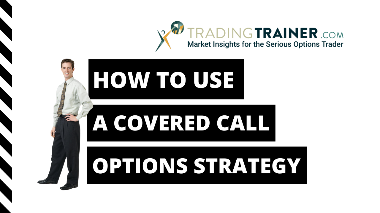 How To Use A Covered Call Options Strategy