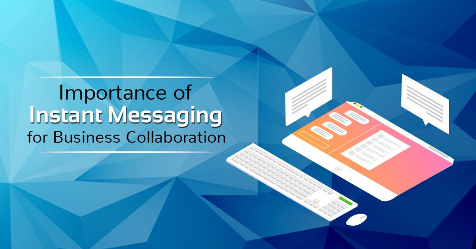 /importance-of-instant-messaging-for-business-collaboration