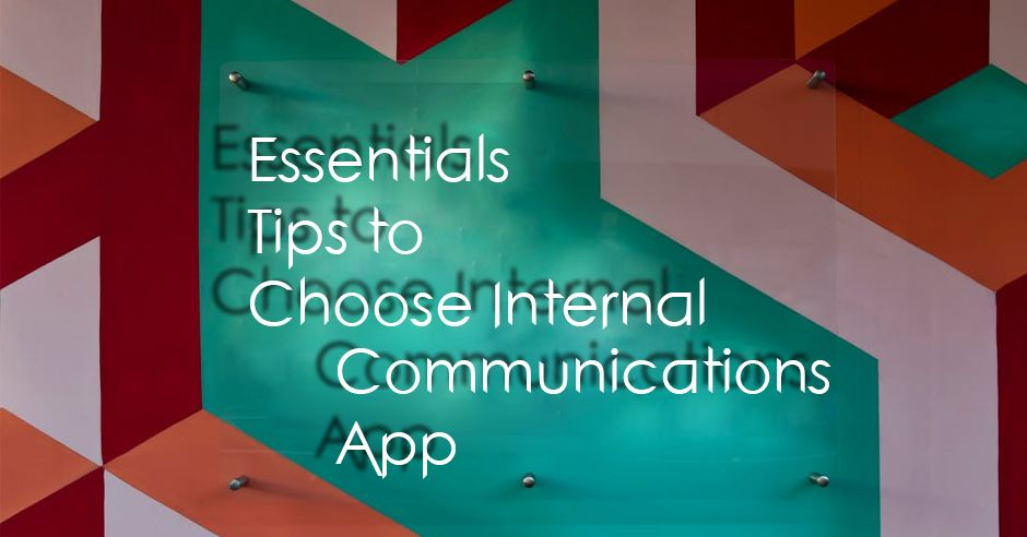 /9-essentials-tips-to-choose-an-internal-communications-app-for-your-business
