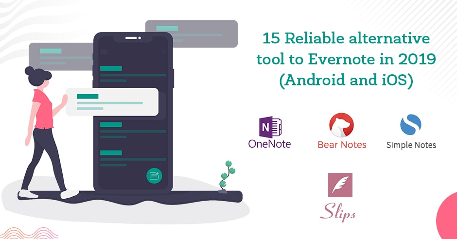 15+ Reliable alternative tools to Evernote in 2019
