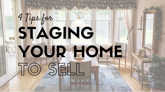 4 Tips for Staging Your Home to Sell