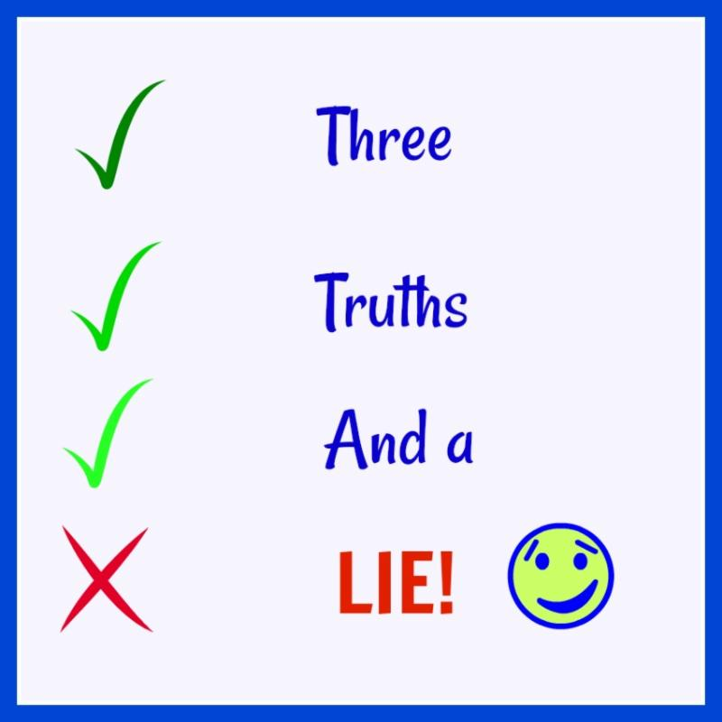Three Truths and a Lie!