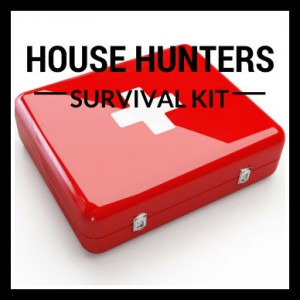 House Hunters Survival Kit